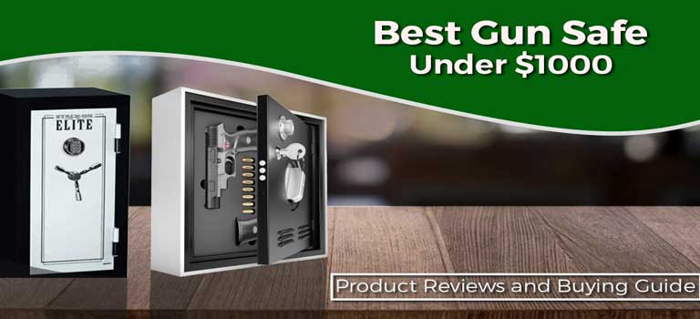 Best Gun Safe Under $1000 Product Reviews and Buying Guide