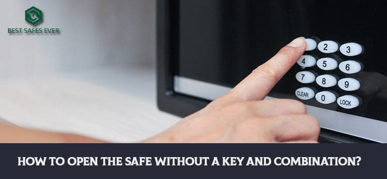 How To Open The Safe Without A Key And Combination